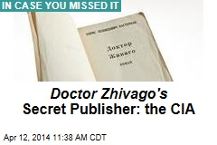 Doctor Zhivago's Onetime Secret Publisher: The CIA
