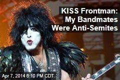 KISS Frontman: My Bandmates Were Anti-Semites