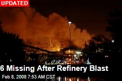 6 Missing After Refinery Blast