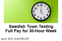 Swedish Town Testing Full Pay for 30-Hour Week