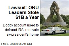 Lawsuit: ORU Leaders Stole $1B a Year