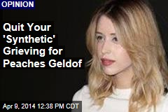 Quit Your 'Synthetic' Grieving for Peaches Geldof