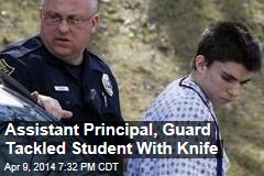 Assistant Principal, Guard Tackled Student With Knife