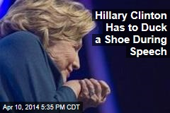 Hillary Clinton Has to Duck a Shoe During Speech