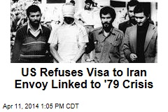 US Refuses Visa to Iran Envoy Linked to '79 Crisis