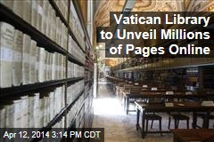 Vatican Library to Unveil Millions of Pages Online