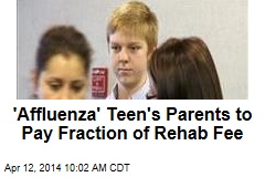 'Affluenza' Teen's Parents to Pay Fraction of Rehab Fee