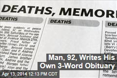 Man, 92, Writes His Own 3-Word Obituary