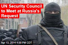 UN Security Council to Meet at Russia's Request