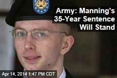 Army: Manning's 35-Year Sentence Will Stand