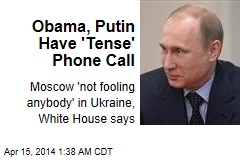 Obama, Putin Have 'Tense' Phone Call