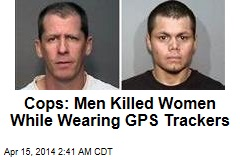 Cops: Serial Murder Suspects Wore GPS Trackers