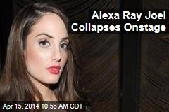 Alexa Ray Joel Collapses Onstage