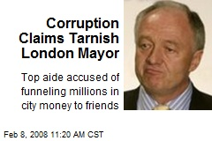 Corruption Claims Tarnish London Mayor