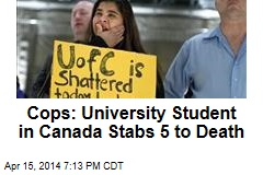 Cops: University Student in Canada Stabs 5 to Death