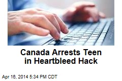 Canada Arrests Teen in Heartbleed Hack