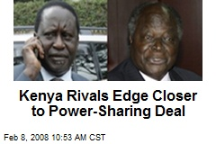 Kenya Rivals Edge Closer to Power-Sharing Deal