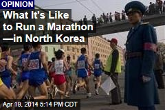 What It's Like to Run a Marathon —in North Korea