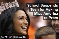 School Suspends Teen for Asking Miss America to Prom