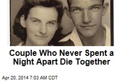 Couple Who Never Spent a Night Apart Die Together