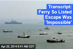 Transcript: Ferry So Listed Escape Was 'Impossible'