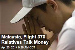 Malaysia, Flight 370 Relatives Talk Money