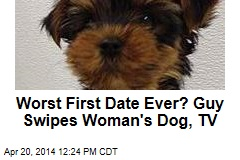 Worst First Date Ever? Guy Swipes Woman's Dog, TV
