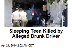 Sleeping Teen Killed by Alleged Drunk Driver