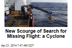 New Scourge of Search for Missing Flight: a Cyclone