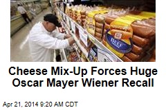 Cheese Mix-Up Forces Huge Oscar Mayer Wiener Recall