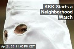 KKK Starts a Neighborhood Watch