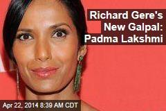 Richard Gere's New Galpal: Padma Lakshmi