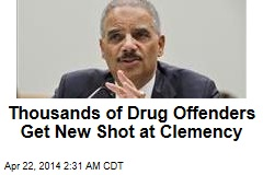 Thousands of Drug Offenders Get New Shot at Clemency
