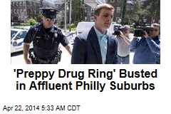 'Preppy Drug Ring' Busted in Affluent Philly Suburbs