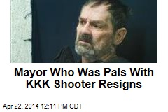 Mayor Who Was Pals With KKK Shooter Resigns