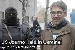 US Journo Held in Ukraine