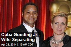 Cuba Gooding Jr., Wife Separating