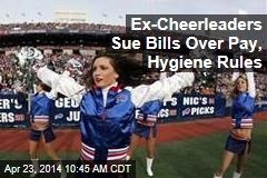 Ex-Cheerleaders Sue Bills Over Pay, Hygiene Rules