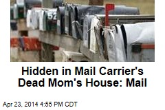 Mail Carrier Hid 45K Pieces of Mail