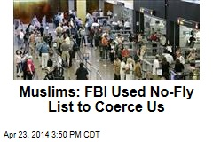 Muslims: FBI Used No-Fly List to Coerce Us