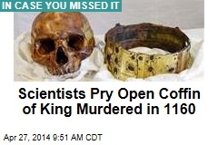 Scientists Pry Open Coffin of King Murdered in 1160