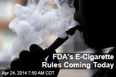 FDA's E-Cigarette Rules Coming Today