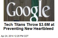 Tech Titans Throw $3.6M at Preventing New Heartbleed