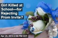 Girl May Have Been Killed for Rejecting Prom Invite