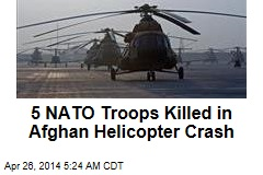 5 NATO Troops Killed in Afghan Helicopter Crash