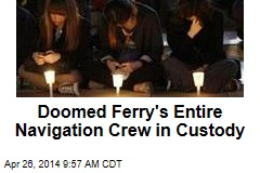 Doomed Ferry's Entire Navigation Crew in Custody