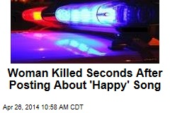Woman Killed Seconds After Posting About 'Happy' Song