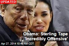 Obama: Sterling Tape 'Incredibly Offensive'