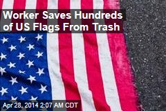 Worker Saves Hundreds of US Flags From Trash