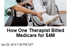 How One Therapist Billed Medicare for $4M